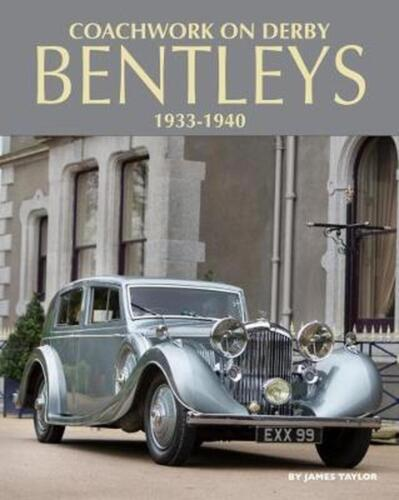 Coachwork on Derby Bentleys by James Taylor Hardcover Book Free Shipping!