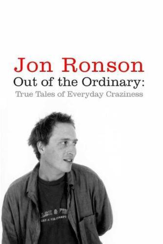 Out of the Ordinary: True Tales of Everyday Craziness by Jon Ronson (English) Pa