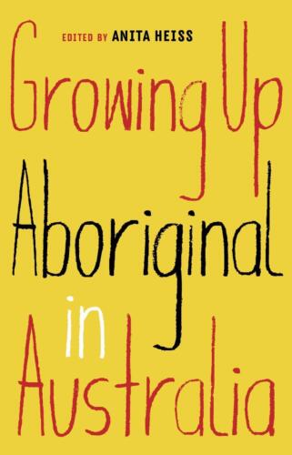Growing Up Aboriginal in Australia by Anita Heiss Paperback Book Free Shipping!