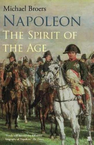 Napoleon Volume 2: The Spirit of the Age by Michael Broers (English) Hardcover B