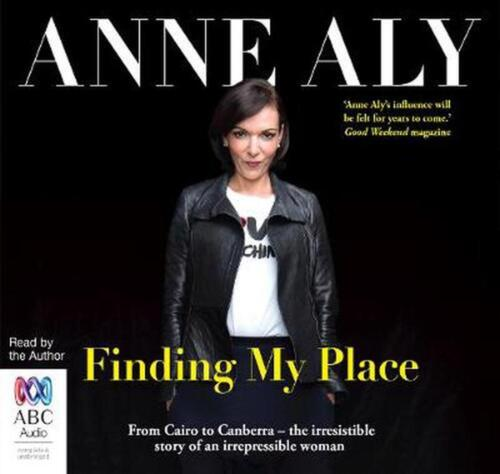 Finding My Place: From Cairo to Canberra - the irresistible story of an irrepres
