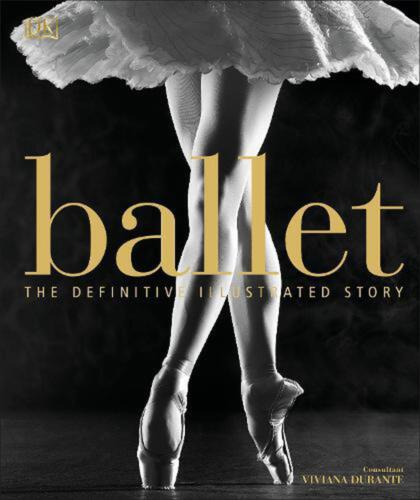 Ballet: The Definitive Illustrated Story by Dk Hardcover Book Free Shipping!
