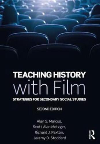 Teaching History with Film: Strategies for Secondary Social Studies by Alan S. M