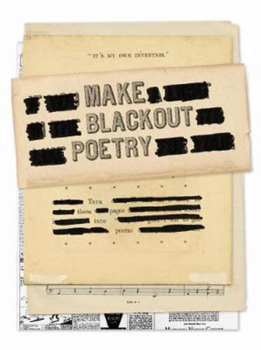 Make Blackout Poetry:turn These Pages Into Poems by John Carroll Paperback Book
