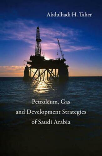 Development Strategies for the Petroleum and Gas Industries in Saudi Arabia by A