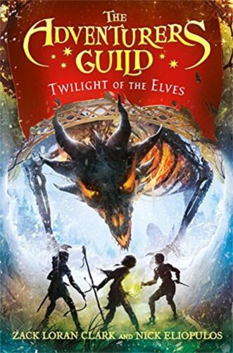 Adventurers Guild 2: Twilight of the Elves by Nick Eliopulos Hardcover Book Free