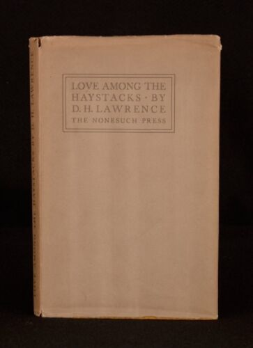 1930 D H Lawrence Love Among The Haystacks & Other Pieces Nonesuch Press