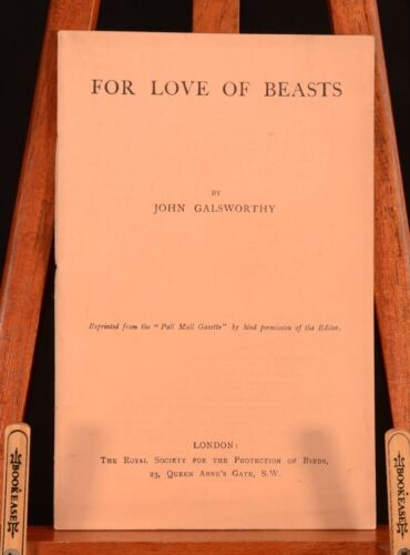 1912 - 1923 2vol International Thought For the Love of Beasts 1st Galsworthy