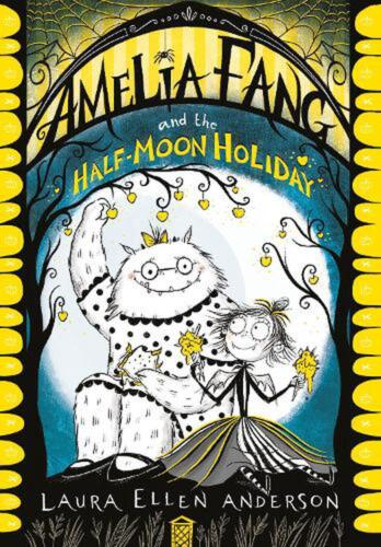 Amelia Fang and the Half-moon Holiday by Laura Ellen Anderson Paperback Book Fre