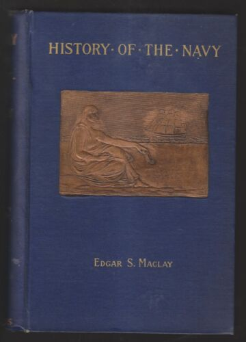 1894 2 VOL. SET - A HISTORY OF THE UNITED STATES NAVY 1775-1893 - EDGAR MACLAYOther Militaria - 135