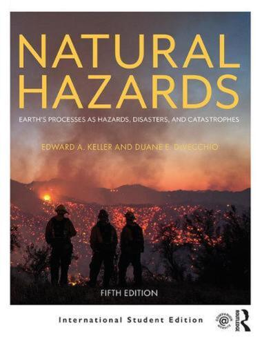 Natural Hazards: Earth's Processes as Hazards, Disasters, and Catastrophes by Ed