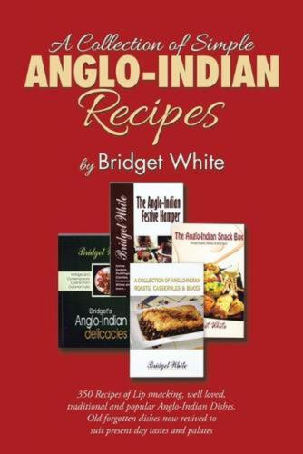 A Collection of Simple Anglo-Indian Recipes by Bridget White (English) Paperback