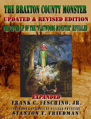Braxton County Monster Updated & Revised Edition the Cover-up of the Flatwoods M