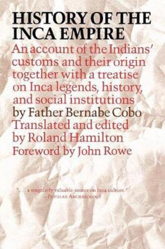 History of the Inca Empire: An Account of the Indians' Customs and Their Origin,