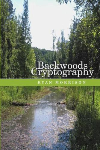 Backwoods Cryptography by Ryan Morrison (English) Paperback Book Free Shipping!