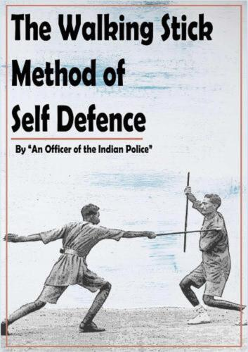 Walking Stick Method of Self Defence by An Officer Of The Indian Police (English