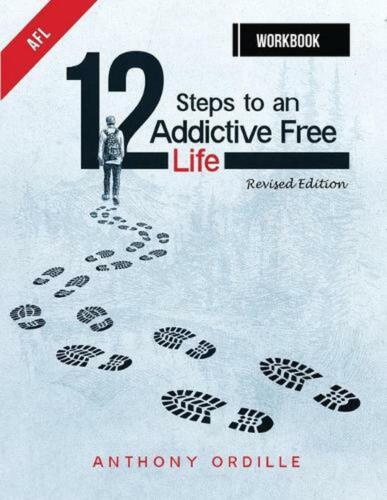 12 Steps to an Addictive Free Life Workbook by Anthony Ordille Paperback Book Fr