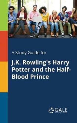 A Study Guide for J.K. Rowling's Harry Potter and the Half-Blood Prince by Cenga