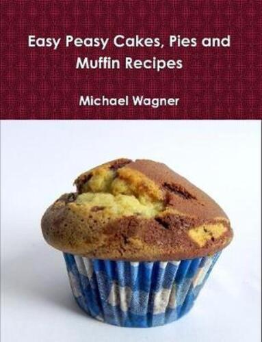 Easy Peasy Cakes, Pies and Muffin Recipes by Michael Wagner (Catalan) Paperback