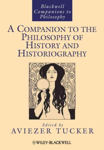A Companion to the Philosophy of History and Historiography by Aviezer Tucker Pa