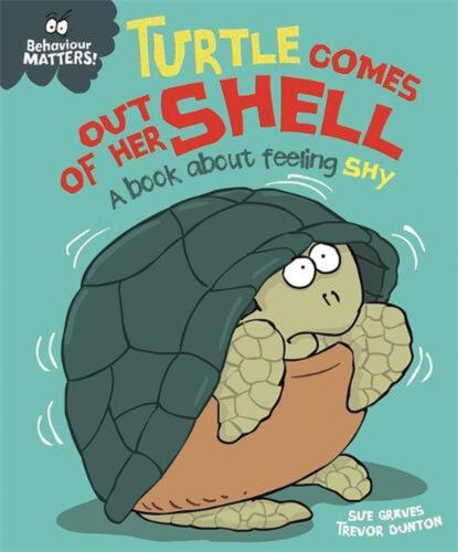 Behaviour Matters: Turtle Comes Out of Her Shell - A book about feeling shy by S