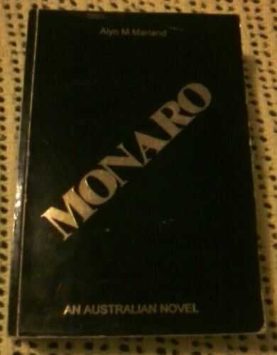 MONARO AN AUSTRALIAN NOVEL BY ALYN M MARLAND 1993 EXTREMELY RARE 1st EDITION