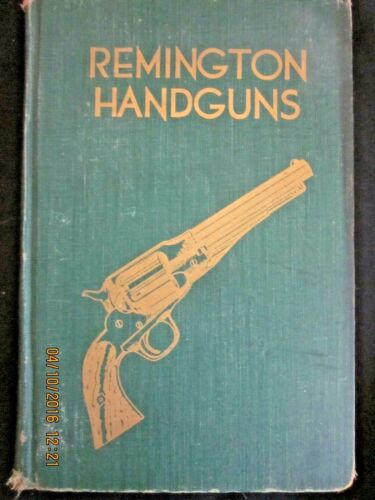 ~REMINGTON HANDGUNS - CHARLES KARR - 1st Edition 1947 - HARDCOVER~