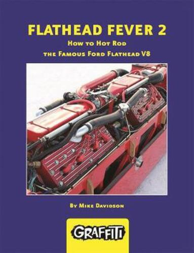 Flathead Fever 2: How to Hot Rod the Famous Ford Flathead V8 by Mike Davidson (E