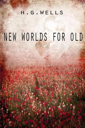 New Worlds for Old by H.G. Wells (English) Paperback Book Free Shipping!