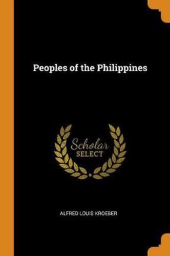 Peoples of the Philippines by A.L. Kroeber Paperback Book Free Shipping!