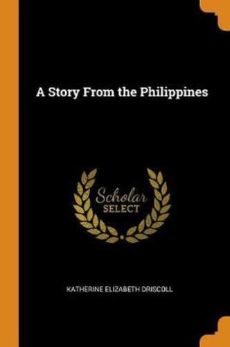 Story from the Philippines by Katherine Elizabeth Driscoll Paperback Book Free S