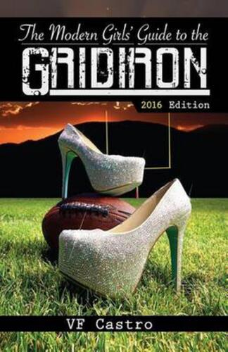 The Modern Girls' Guide to the Gridiron by V.F. Castro (English) Paperback Book