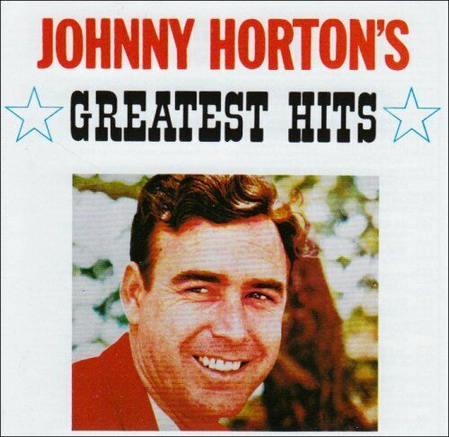 JOHNNY HORTON       -        GREATEST HITS         -     NEW  CD