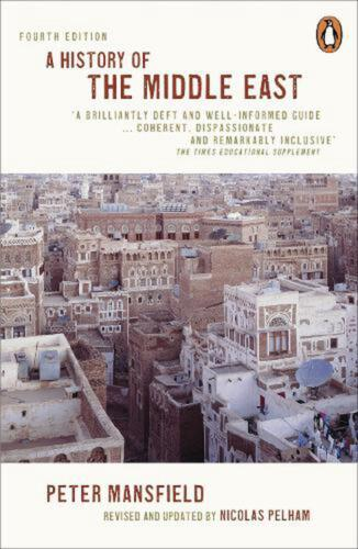 A History of the Middle East: 4th edition by Peter Mansfield Paperback Book Free