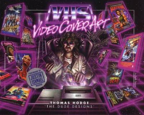 Vhs: Video Cover Art: 1980s to Early 1990s by Thomas Hodge (English) Hardcover B