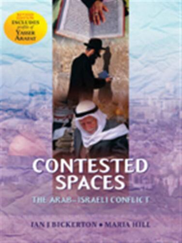 Contested Spaces: Historiography of the Arab/Israeli Conflict by Ian Bickerton (
