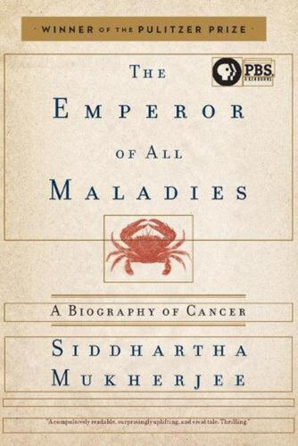 The Emperor of All Maladies: A Biography of Cancer by Siddhartha Mukherjee (Engl