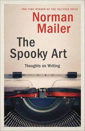 The Spooky Art: Thoughts on Writing by Norman Mailer (English) Paperback Book Fr