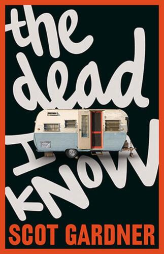 The Dead I Know by Scot Gardner Paperback Book Free Shipping!