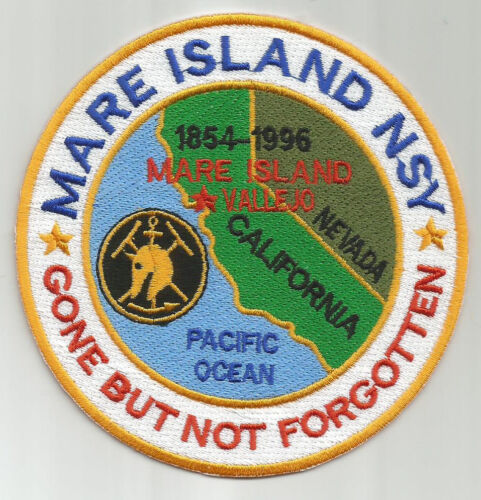 US NAVY BASE PATCH, MARE ISLAND NSY, GONE BUT NOT FORGOTTEN
