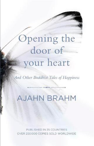Opening the Door of Your Heart: And other Buddhist tales of happiness by Ajahn B