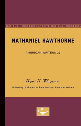 Nathaniel Hawthorne: University of Minnesota Pamphlets on American Writers by Hy