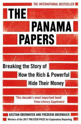 Panama Papers: Breaking the Story of How the Rich and Powerful Hide Their Money