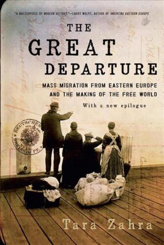 The Great Departure Mass Migration From Eastern Europe and the Making of the Fre