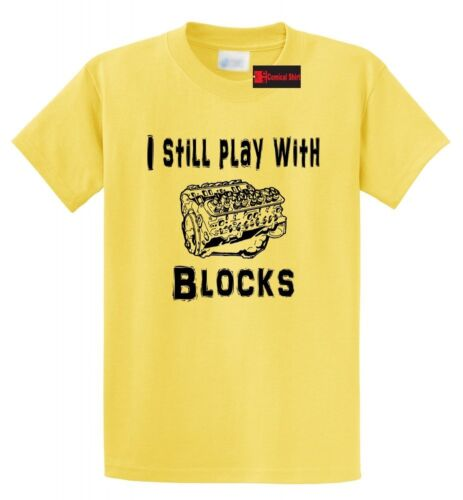 I still play with blocks Mens T Shirt Mechanic Engine Motor Cars Funny Humor Tee