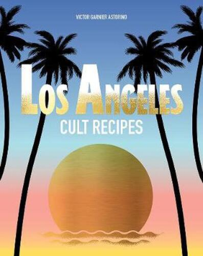 Los Angeles Cult Recipes by Victor Garnier Hardcover Book Free Shipping!
