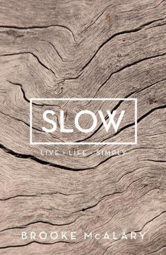 Slow: Live Life Simply by Brooke McAlary Hardcover Book Free Shipping!