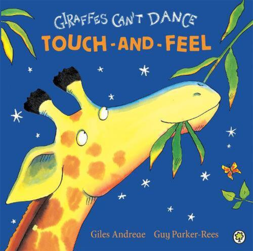 Giraffes Can't Dance: Touch-and-Feel Board Book by Giles Andreae Board Books Boo