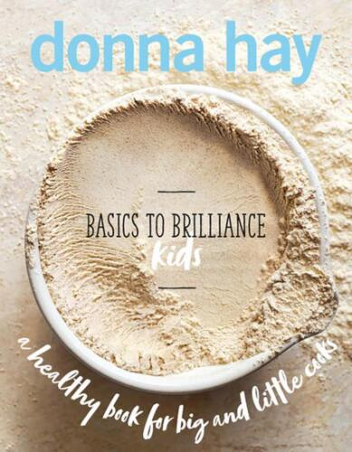 Basics to Brilliance Kids Cookbook by Donna Hay Hardcover Book Free Shipping!