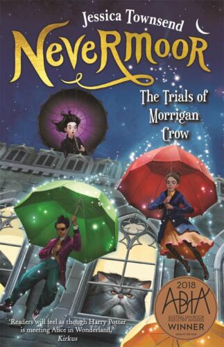Nevermoor: The Trials of Morrigan Crow: Nevermoor 1 by Jessica Townsend Paperbac